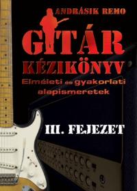 III. Fejezet - A hagközök és a gitár fogólapjának a beosztása